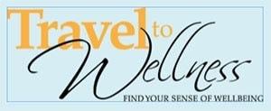 Travel to Wellness Magazine